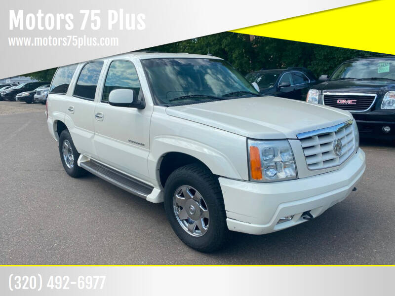 2003 Cadillac Escalade for sale at Motors 75 Plus in Saint Cloud MN