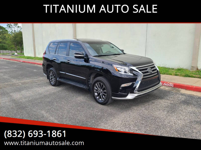 2019 Lexus GX 460 for sale at TITANIUM AUTO SALE in Houston TX