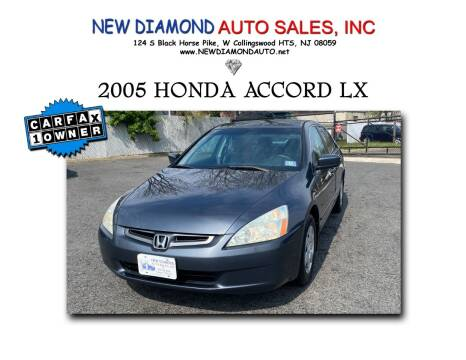 2005 Honda Accord for sale at New Diamond Auto Sales, INC in West Collingswood NJ