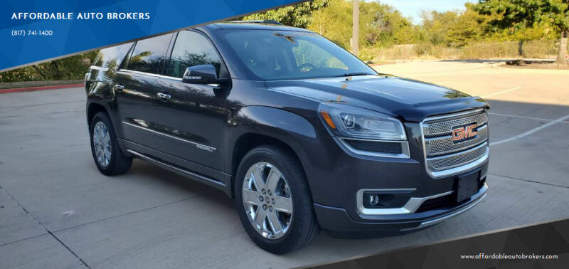 2014 GMC Acadia for sale at AFFORDABLE AUTO BROKERS in Keller TX