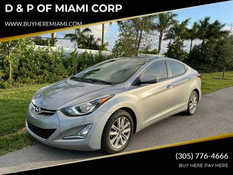 2016 Hyundai Elantra for sale at D & P OF MIAMI CORP in Miami FL