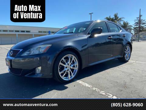 2007 Lexus IS 250 for sale at Auto Max of Ventura in Ventura CA