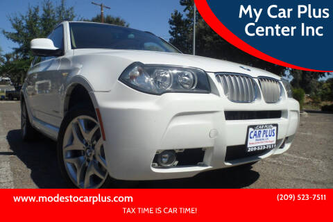 2010 BMW X3 for sale at My Car Plus Center Inc in Modesto CA