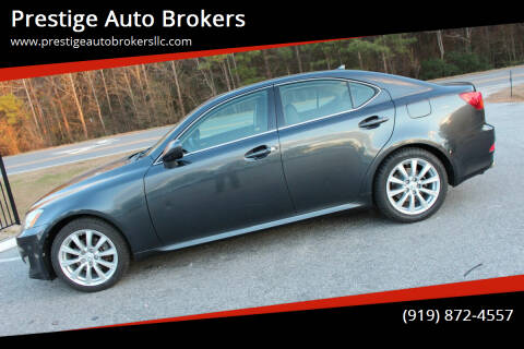 2007 Lexus IS 250 for sale at Prestige Auto Brokers in Raleigh NC