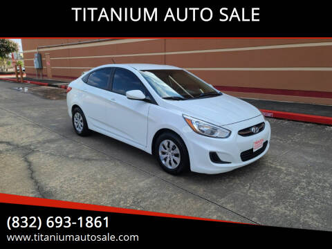 2016 Hyundai Accent for sale at TITANIUM AUTO SALE in Houston TX