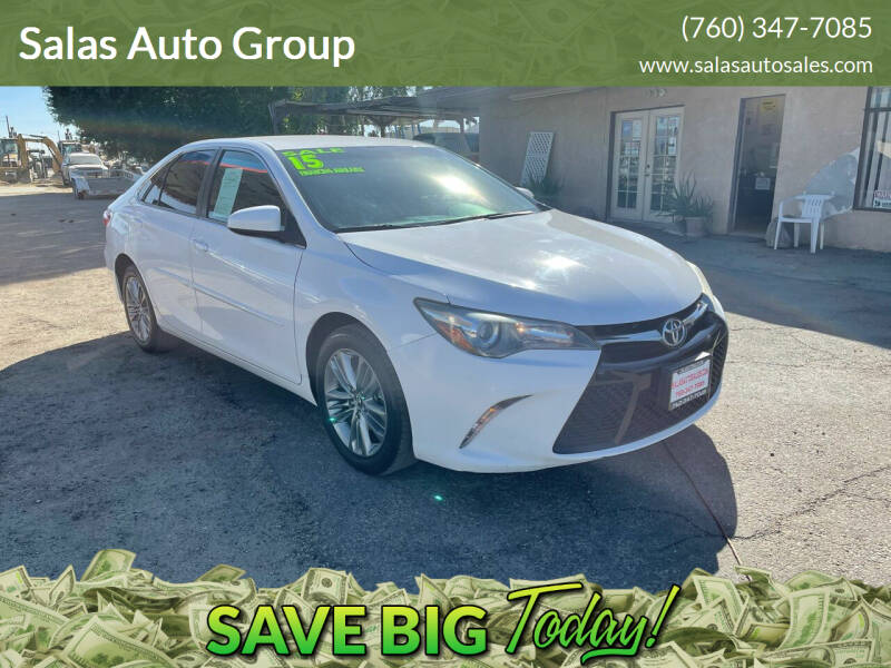2015 Toyota Camry for sale at Salas Auto Group in Indio CA