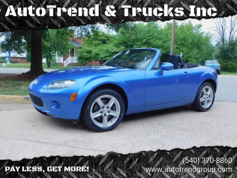 2006 Mazda MX-5 Miata for sale at AutoTrend & Trucks Inc in Fredericksburg VA