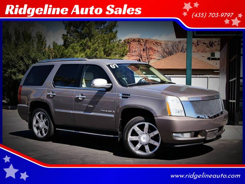 2007 Cadillac Escalade for sale at Ridgeline Auto Sales in Saint George UT