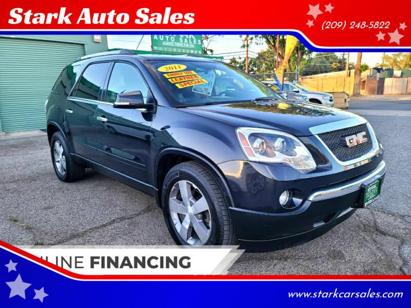 2011 GMC Acadia for sale at Stark Auto Sales in Modesto CA