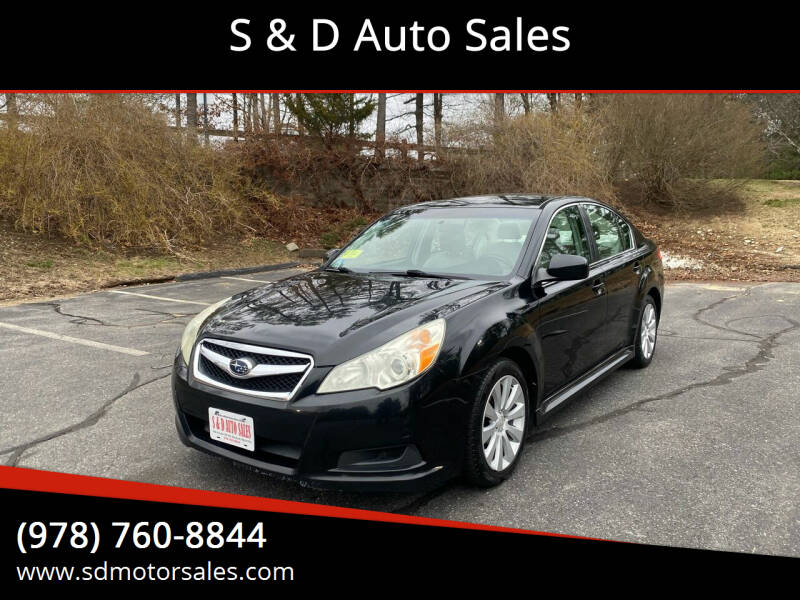 2010 Subaru Legacy for sale at S & D Auto Sales in Maynard MA