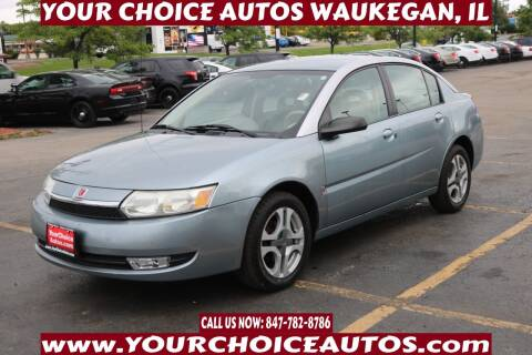 2003 Saturn Ion for sale at Your Choice Autos - Waukegan in Waukegan IL
