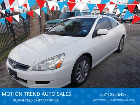 2006 Honda Accord for sale at MOTION TREND AUTO SALES in Tomball TX