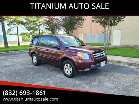 2007 Honda Pilot for sale at TITANIUM AUTO SALE in Houston TX