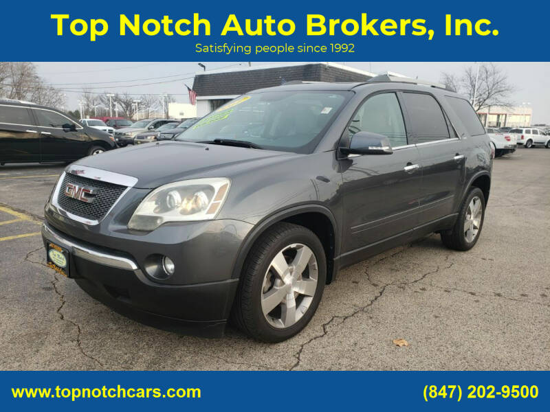 2011 GMC Acadia for sale at Top Notch Auto Brokers, Inc. in Palatine IL