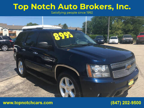 2007 Chevrolet Tahoe for sale at Top Notch Auto Brokers, Inc. in Palatine IL