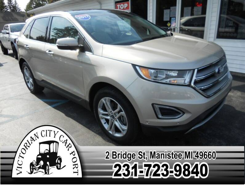 2017 Ford Edge for sale at Victorian City Car Port INC in Manistee MI