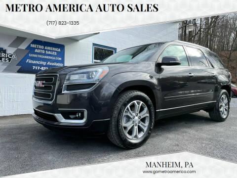 2015 GMC Acadia for sale at METRO AMERICA AUTO SALES of Manheim in Manheim PA