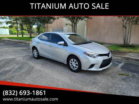 2014 Toyota Corolla for sale at TITANIUM AUTO SALE in Houston TX