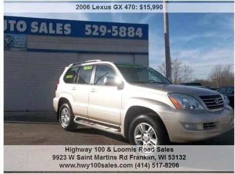 2006 Lexus GX 470 for sale at Highway 100 & Loomis Road Sales in Franklin WI