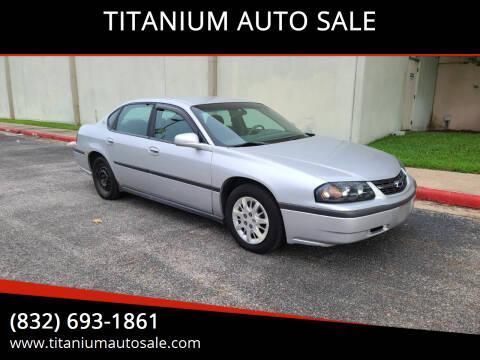 2003 Chevrolet Impala for sale at TITANIUM AUTO SALE in Houston TX