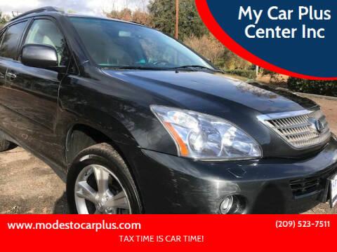 2008 Lexus RX 400h for sale at My Car Plus Center Inc in Modesto CA