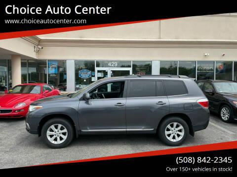 2013 Toyota Highlander for sale at Choice Auto Center in Shrewsbury MA