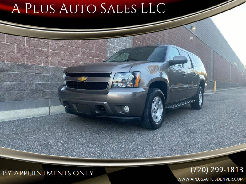 2012 Chevrolet Suburban for sale at A Plus Auto Sales LLC in Denver CO