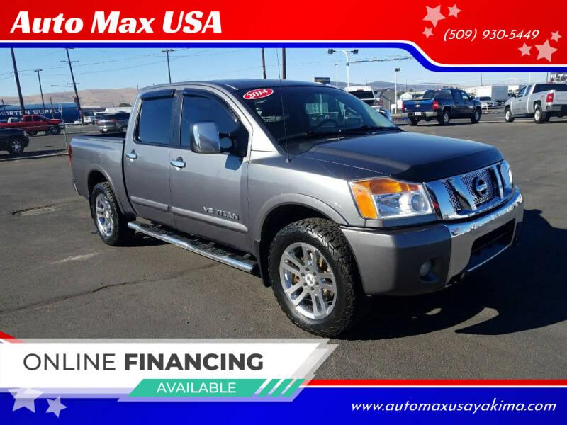 2014 Nissan Titan for sale at Auto Max USA in Yakima WA
