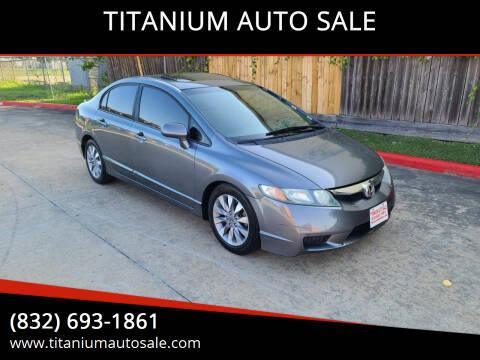 2010 Honda Civic for sale at TITANIUM AUTO SALE in Houston TX