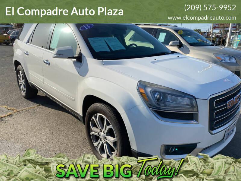 2013 GMC Acadia for sale at El Compadre Auto Plaza in Modesto CA