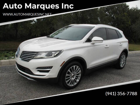 2018 Lincoln MKC for sale at Auto Marques Inc in Sarasota FL