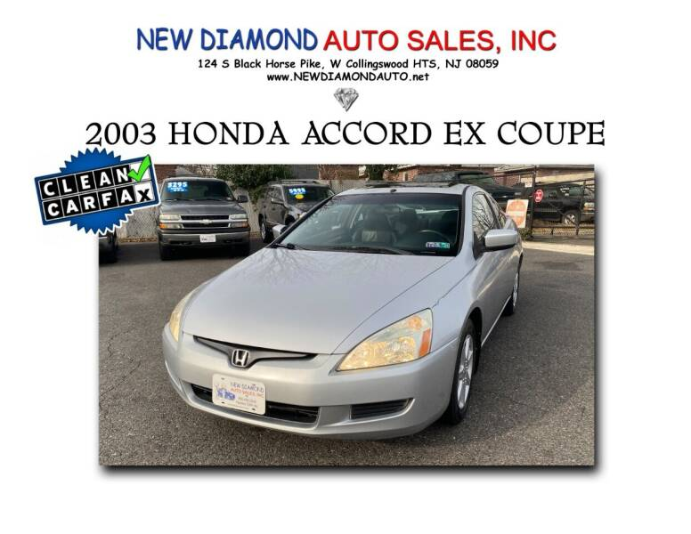 2003 Honda Accord for sale at New Diamond Auto Sales, INC in West Collingswood NJ