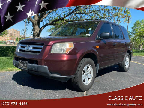 2007 Honda Pilot for sale at Classic Auto in Greeley CO