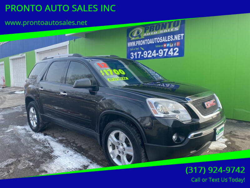 2012 GMC Acadia for sale at PRONTO AUTO SALES INC in Indianapolis IN