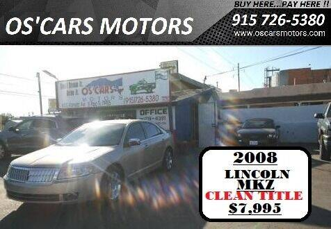 2008 Lincoln MKZ for sale at Os'Cars Motors in El Paso TX