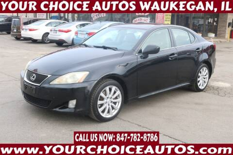 2007 Lexus IS 250 for sale at Your Choice Autos - Waukegan in Waukegan IL