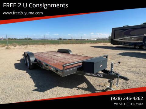 2021 Highline Car Hauler for sale at FREE 2 U Consignments in Yuma AZ