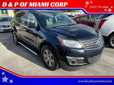 2017 Chevrolet Traverse for sale at D & P OF MIAMI CORP in Miami FL