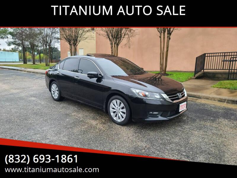 2014 Honda Accord for sale at TITANIUM AUTO SALE in Houston TX