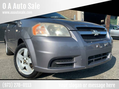 2007 Chevrolet Aveo for sale at O A Auto Sale - O & A Auto Sale in Paterson NJ