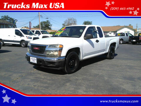 2007 GMC Canyon for sale at Trucks Max USA in Manteca CA
