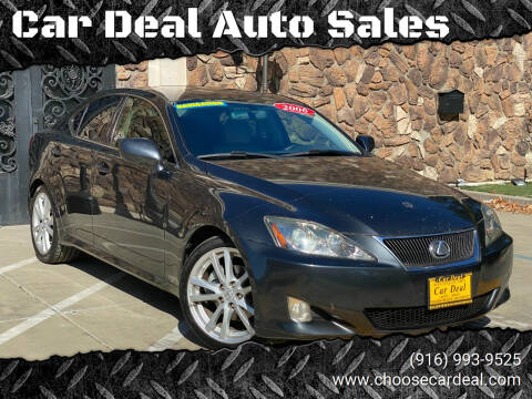 2006 Lexus IS 250 for sale at Car Deal Auto Sales in Sacramento CA