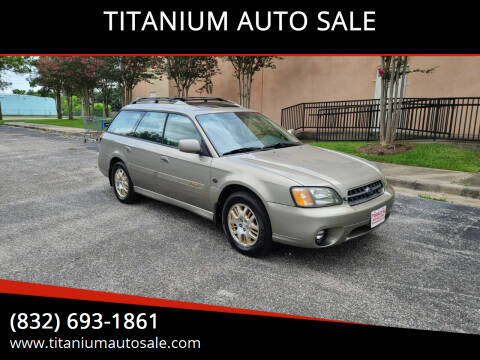 2003 Subaru Outback for sale at TITANIUM AUTO SALE in Houston TX