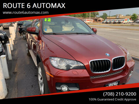 2012 BMW X6 for sale at ROUTE 6 AUTOMAX in Markham IL
