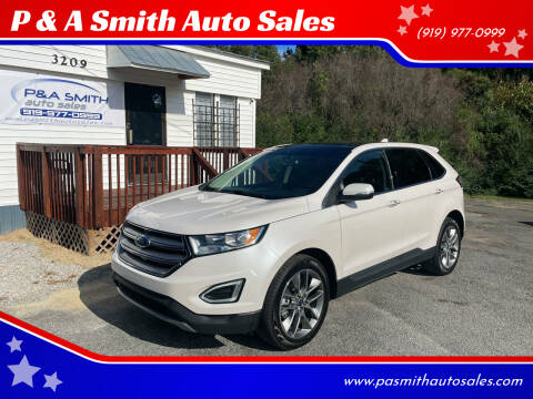 2017 Ford Edge for sale at P & A Smith Auto Sales in Garner NC