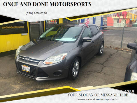 2014 Ford Focus for sale at Once and Done Motorsports in Chico CA