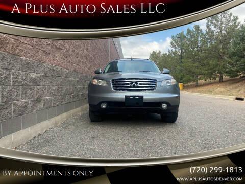 2004 Infiniti FX35 for sale at A Plus Auto Sales LLC in Denver CO