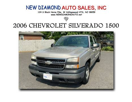 2006 Chevrolet Silverado 1500 for sale at New Diamond Auto Sales, INC in West Collingswood NJ