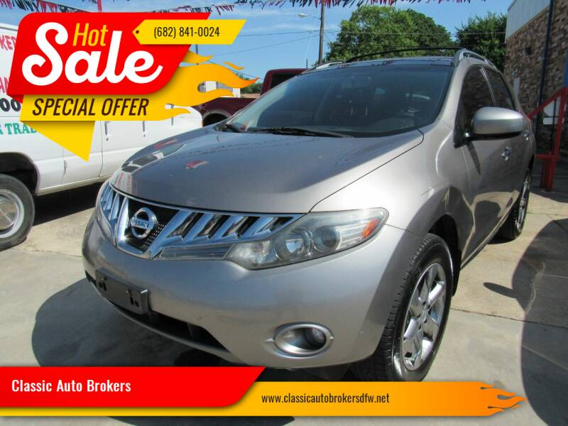 2009 Nissan Murano for sale at Classic Auto Brokers in Haltom City TX