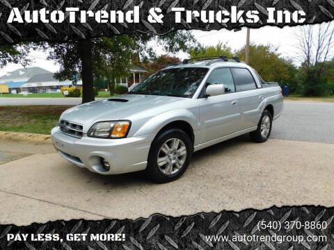 2006 Subaru Baja for sale at AutoTrend & Trucks Inc in Fredericksburg VA